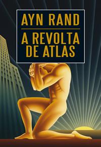 Capa do livro A Revolta de Atlas pela Arqueiro