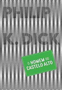 o_homem_do_castelo_alto_capa
