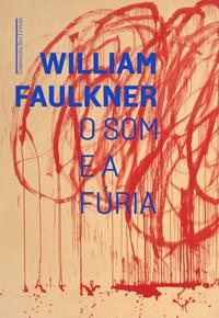 Capa livro O som e a fúria, William Faulkner, Companhia das Letras