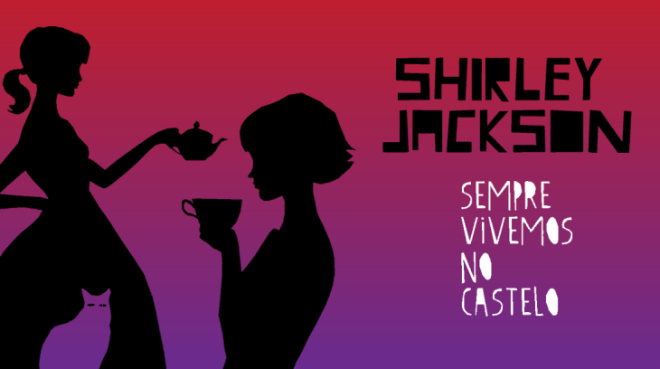 Capa livro Sempre vivemos no castelo, Shirley Jackson