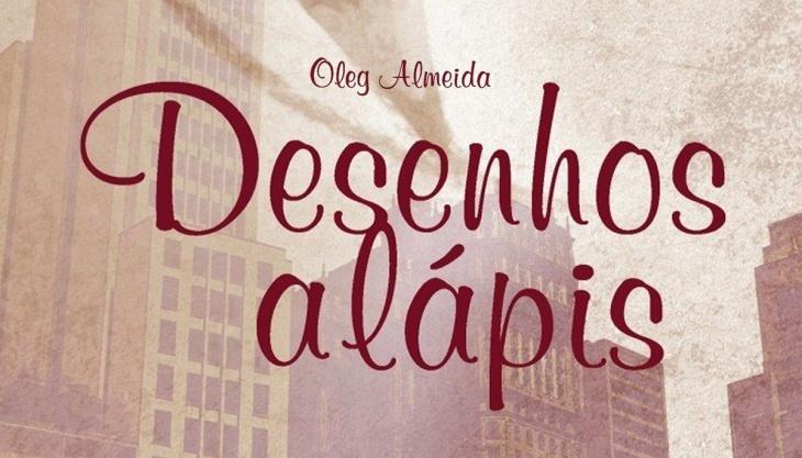 Capa do livro Desenhos a lápis, Oleg Almeida