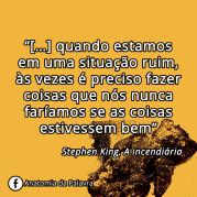 Frase Stephen King, A incendiária