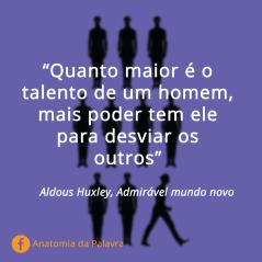 Citação Admirável Mundo Novo Aldous Huxley