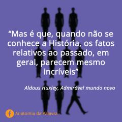 Frase Admirável Mundo Novo Aldous Huxley