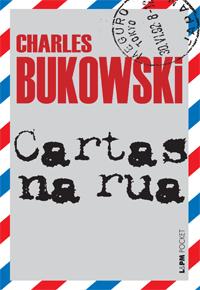 Capa livro Cartas na rua Charles Bukowski