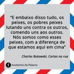 Chales Bukowski frases Cartas na Rua