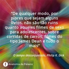Citações Philip K Dick Desconjuntado
