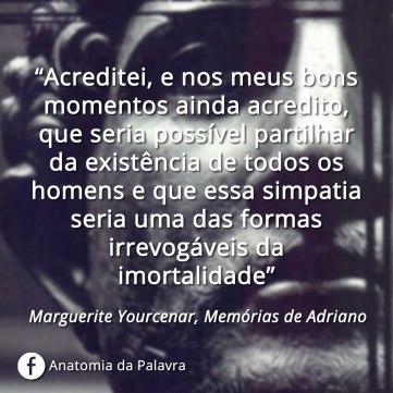Citações Memórias de Adriano Marguerite Yourcenar