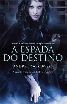 A Espada do Destino é o segundo livro de The Witcher