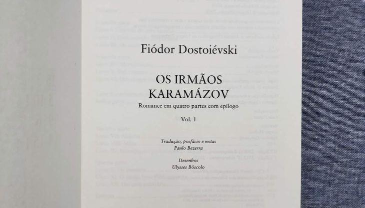 Os Irmãos Karamázov pela Editora 34 tem tradução de Paulo Bezerra e ilustrações de Ulysses Bôscolo