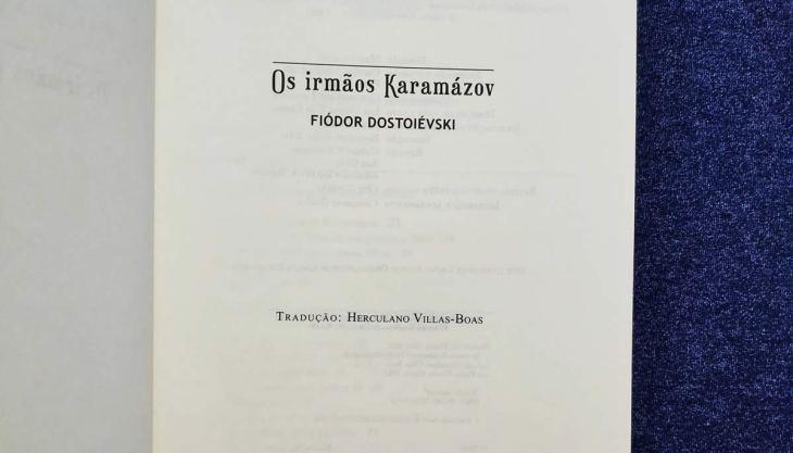 A edição de Os Irmãos Karamázov da Martin Claret foi traduzida do francês por Herculano Villas-Boas e conta com a tradução técnica de Oleg Almeida