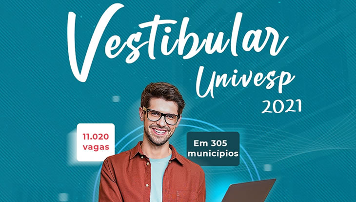 Vestibular Univesp 2021: 11.020 vagas em 305 municípios. Faça sua inscrição!